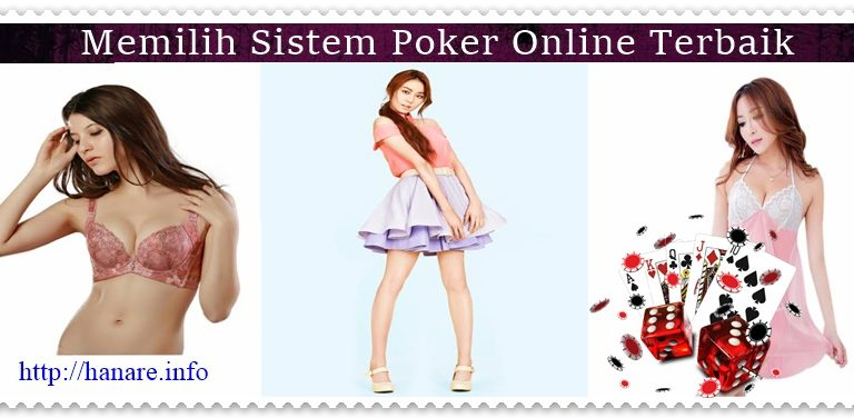 Memilih Sistem Poker Online Terbaik